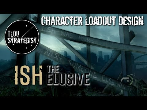 Character Loadout Design: Ish, The Elusive | The Last of Us Online Multiplayer