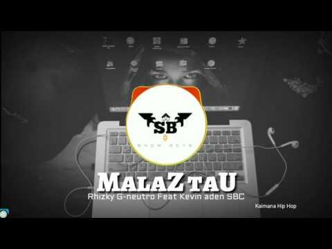 Malaz Tau - Rhizky G-Neutro Feat Kevin Aden SBC