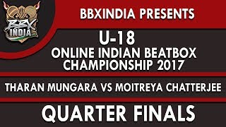 THARAN MUNGARA VS MOITREYA CHATTERJEE - U-18 Online Indian Beatbox Championship 2017