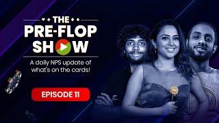 The Pre-Flop Show ft. Ridhima, Goindi \u0026 Sriram | Episode #11 | National Poker Series | June 13 to 27