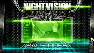 Sade Rush [H] - NightVision Techno PODCAST 72