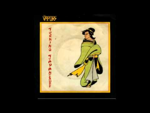Vapours - Turning Japanese HQ sound