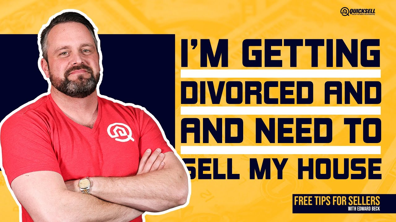 I'm Getting Divorced and Need to Sell My House in El Paso, Texas