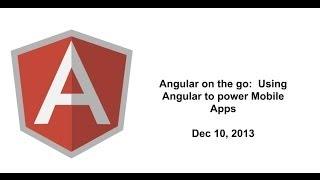 Angular on the go:  Using Angular to power Mobile Apps