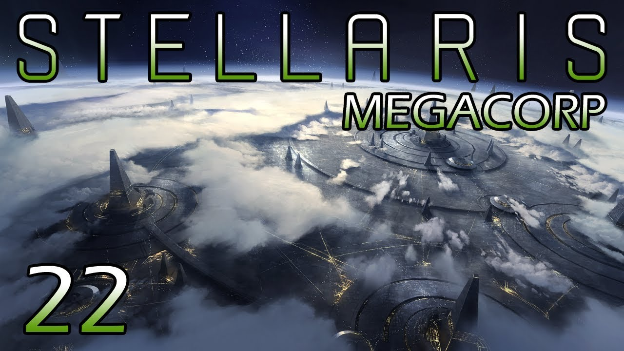 Stellaris: Megacorp — Part 22 - The Ecumenopolis