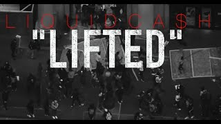 LIKQUIDCASH - LIFTED (Official music video)