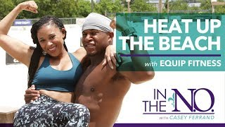In the N.O. with Casey Ferrand: Equip Fitness