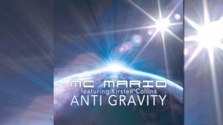 MC Mario feat. Kirsten Collins - Anti Gravity (Radio Edit) [Official]