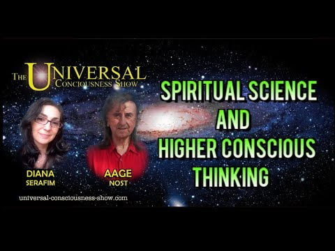 Spiritual Science and Higher Conscious Thinking - Universal Consciousness Show