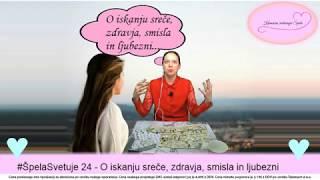 #ŠpelaSvetuje 24 - O iskanju sreče, zdravja, smisla in ljubezni