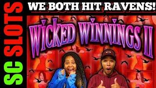 We Both Hit Ravens At The Same Time!!! WICKED WINNINGS 2 Slot Machine HUGE WIN BONUS!!!