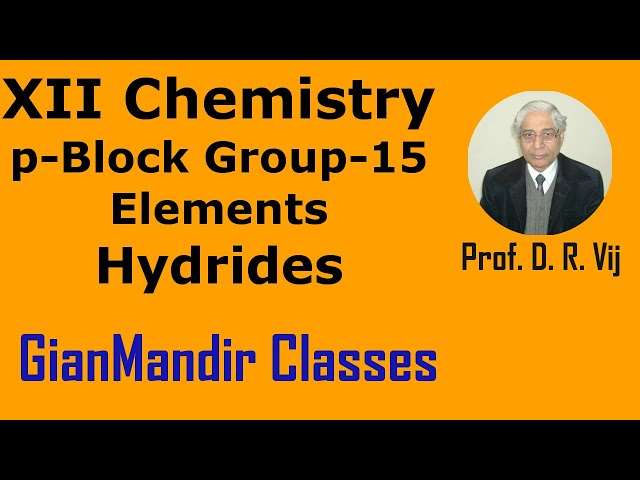 XII Chemistry | p-Block Group-15 Elements | Hydrides by Gaurav Sir