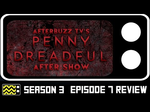 Download Penny Dreadful Season 3 Episode 7 Review & After Show | AfterBuzz TV