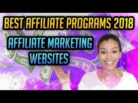 BEST Affiliate Programs 2018 – Affiliate Marketing Websites For High Profits