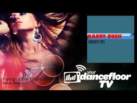 Randy Bush - Foreign Affair - Extra Mix