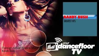 Randy Bush - Foreign Affair - Extra Mix