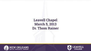 3/5/2013 - Dr. Thom Rainer; President, LifeWay Christian Resources