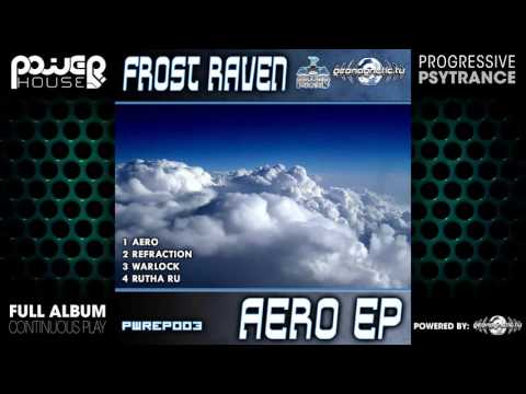 Frost Raven - Aero EP (pwrep003 / Power House Records) ::[Full Album / HD]::
