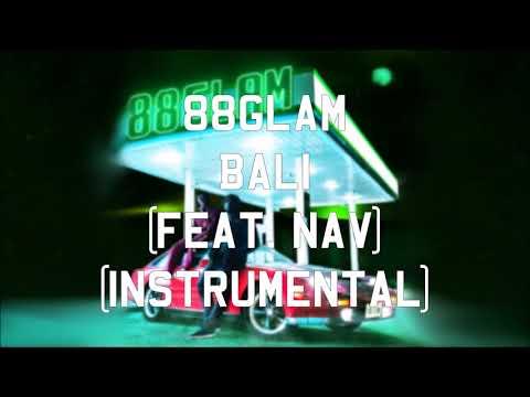 88GLAM - Bali (feat. NAV) (Instrumental)