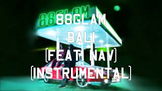 Download Video 88GLAM - Bali (feat. NAV) (Instrumental) MP3 3GP MP4