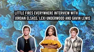 Little Fires Everywhere Interview | Jordan Elsass, Lexi Underwood And Gavin Lewis