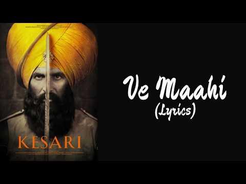 Ve Maahi (Lyrics) | Arijit Singh | Akshay Kumar & Parineeti Chopra | Mahi Me Tere Piche Chalna