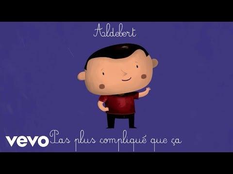 Aldebert - Pas plus compliqué que ça [Video Lyrics]