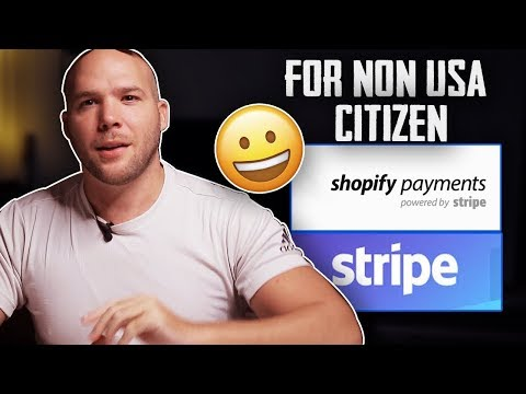 How To Use Stripe \u0026 Shopify Payments For NON USA Citizens/Residents