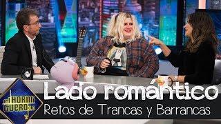 Trancas y Barrancas descubren el lado romántico de Esty Quesada - El Hormiguero 3.0