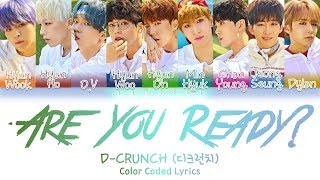 All rights administered by all-s company • artist: d-crunch (디크런치) song 🎵: are you ready? (작당모의) album: m0527 released: 19.05.27 engtrans: hangeci .......