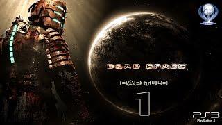 Dead Space  (Gameplay en Español, Ps3) Capitulo 1