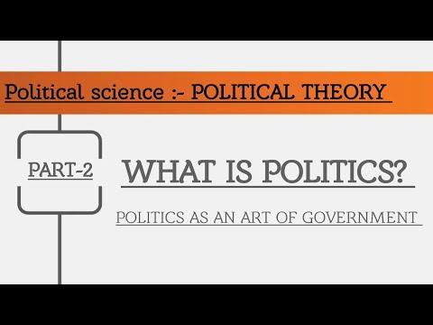 What is politics?|Part-2|Politics as an art of government|Upsc PSIR optional|Ugc net|Jnuee|DUee