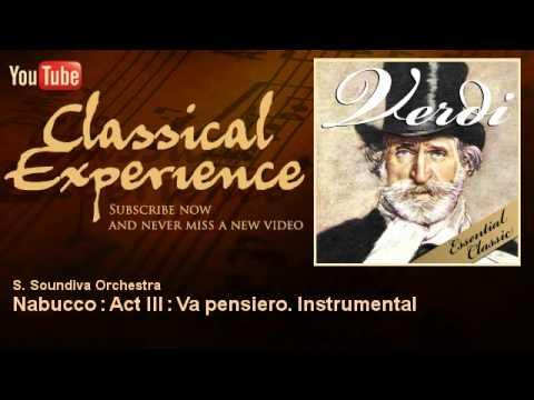 Verdi : Nabucco : Act III : Va Pensiero. Instrumental - ClassicalExperience