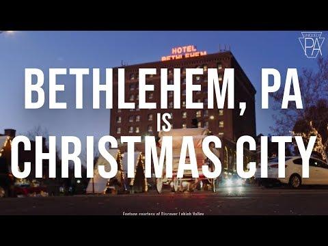 Bethlehem In Pennsylvania Is Christmas City, USA