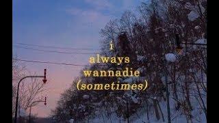 i always wanna die (sometimes) - the 1975