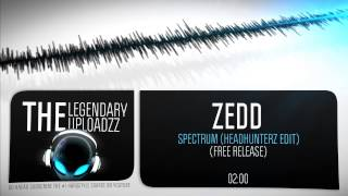 Zedd - Spectrum (Headhunterz Edit) [FULL HQ + HD FREE RELEASE]