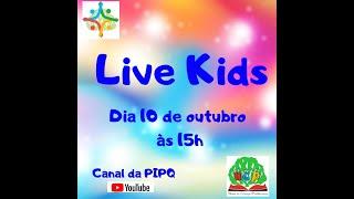 LIVE KIDS - UCP | 10/10 às 15h.