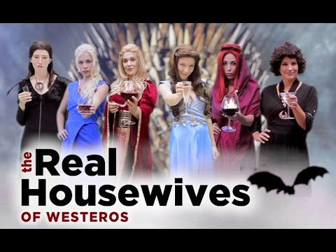 Game Of Thrones The Real Housewives Of Westeros