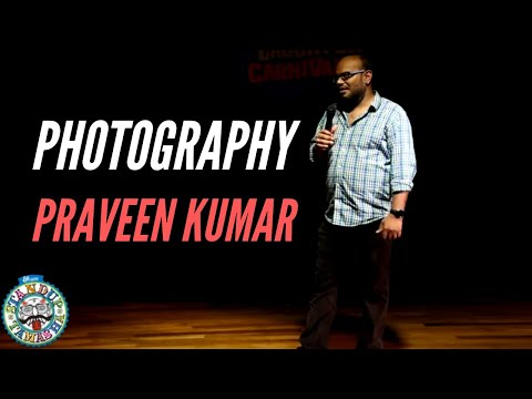 Comedian Praveen Kumar on Photography