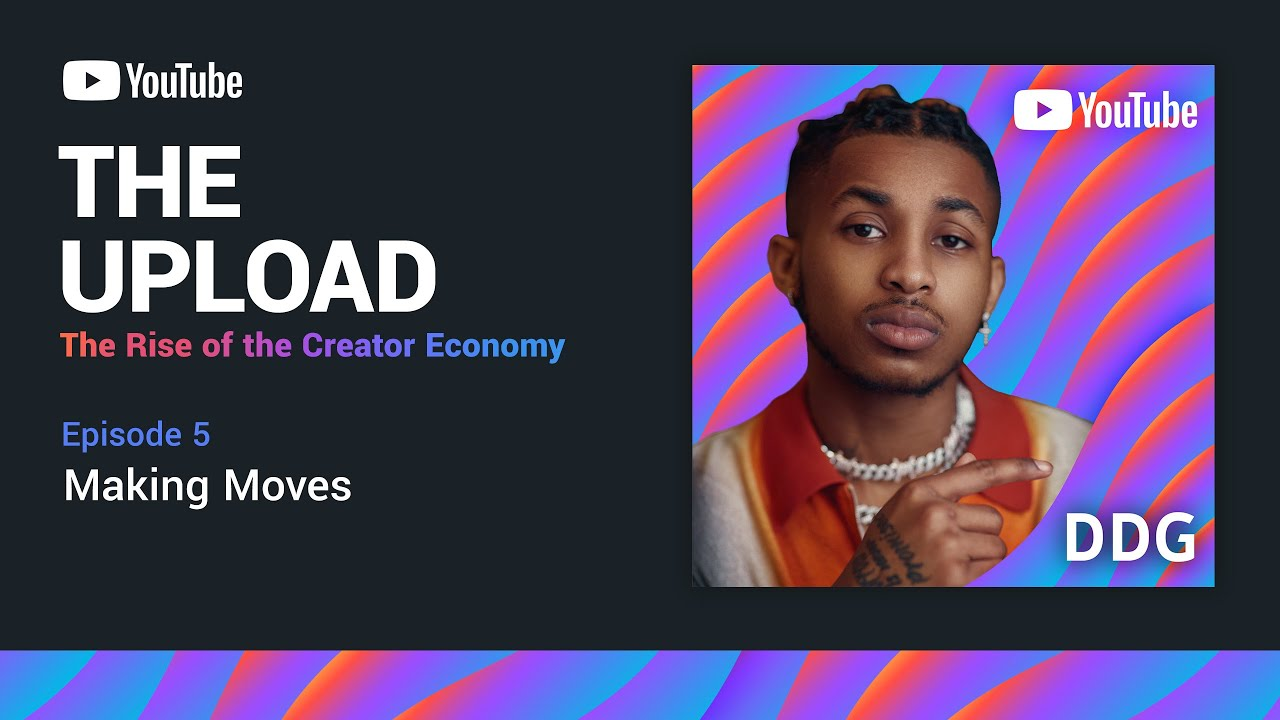 """The Upload: The Rise of the Creator Economy   Ep. 5 """"Making Moves"""" w/ DDG"""