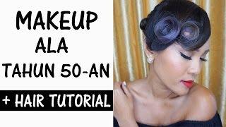 Makeup & Hairdo Tahun 50an (Inspirasi dari film Tiga Dara)