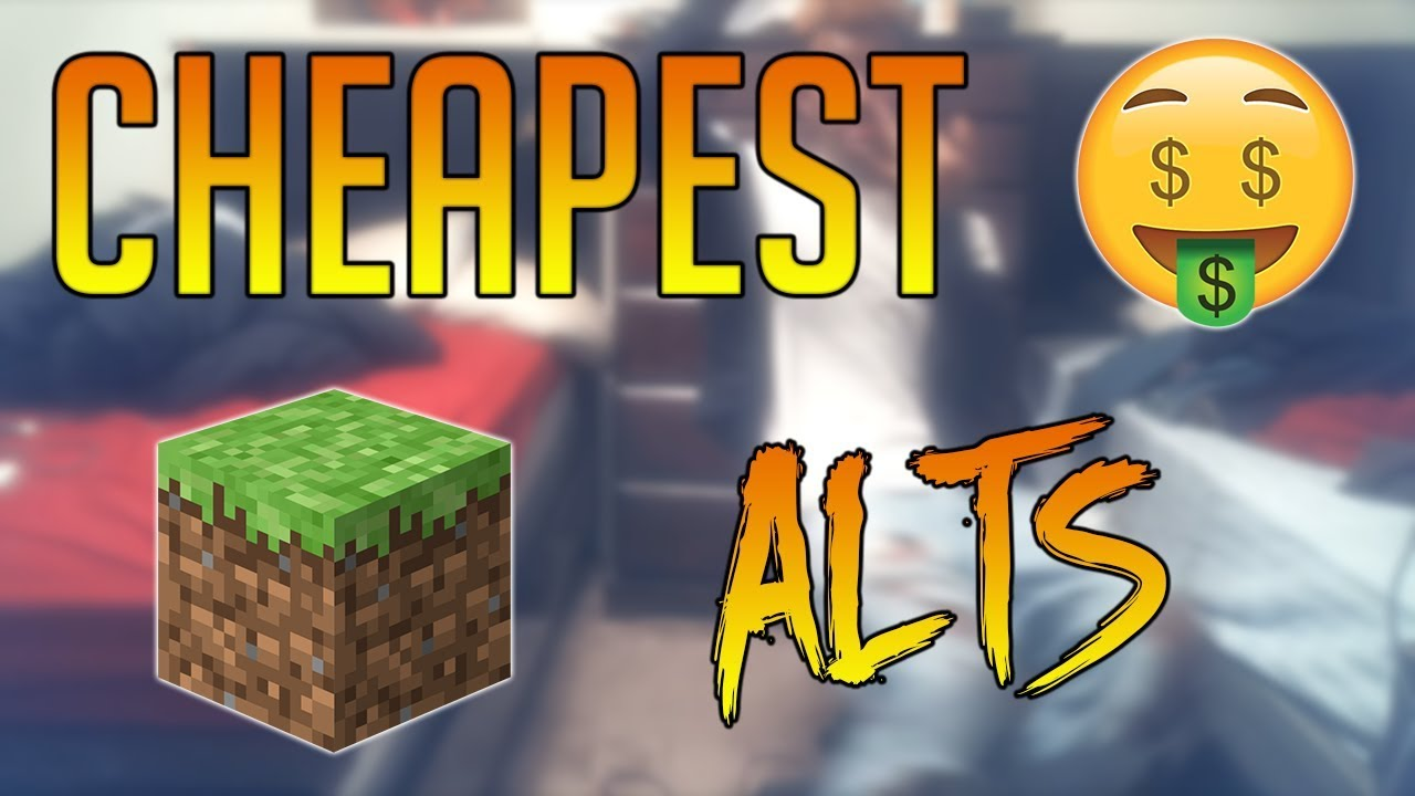 CHEAPEST MINECRAFT ALTS IN 2018!