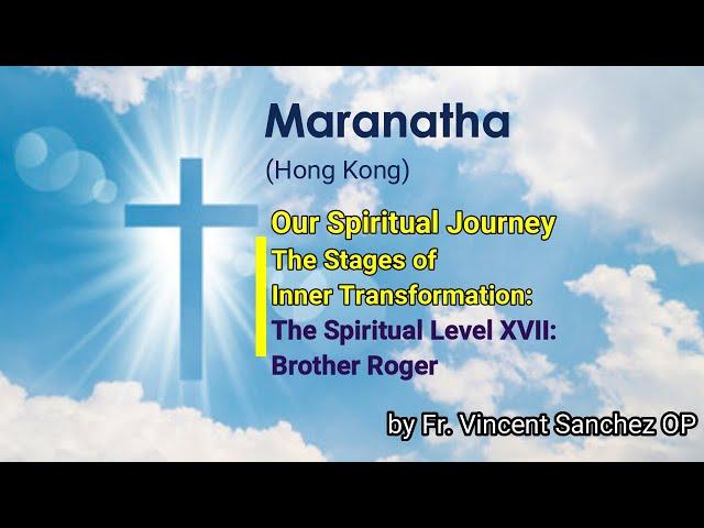 34 Spiritual Level XVII: Brother Roger