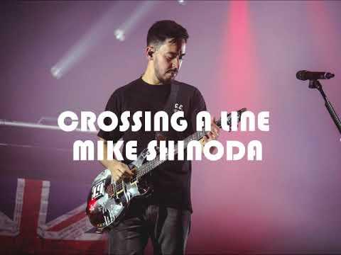 Mike Shinoda - Crossing A Line (1 Hour Loop) 2018