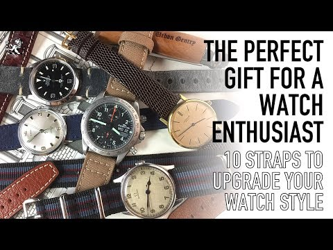 The Perfect Gift For A Watch Enthusiast - 10 Best Straps For Your Rolex, Omega, Seiko, Fortis, Timex