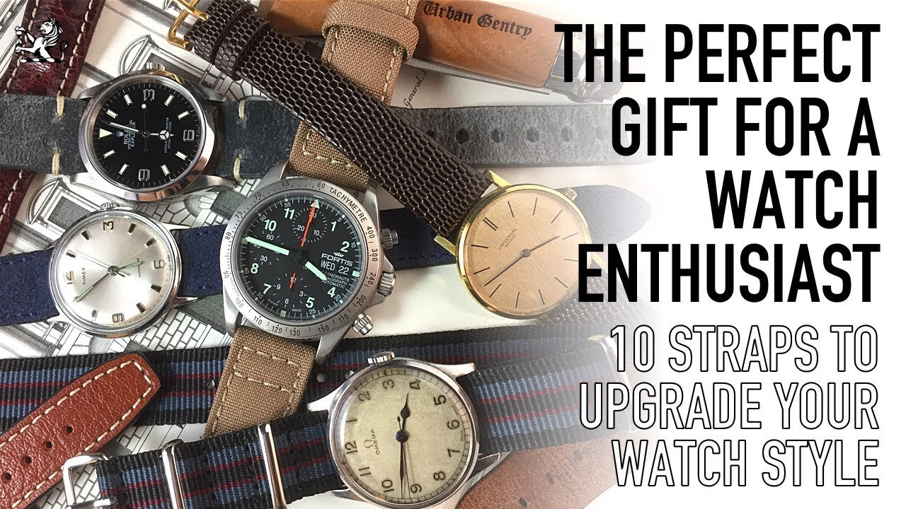 b2fd865e030b1a The Perfect Gift For A Watch Enthusiast - 10 Best Straps For Your Rolex,  Omega, Seiko, Fortis, Timex