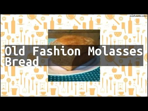 Recipe Old Fashion Molasses Bread