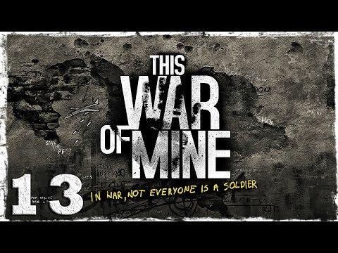 Смотреть прохождение игры This War Of Mine. #13: Холод.