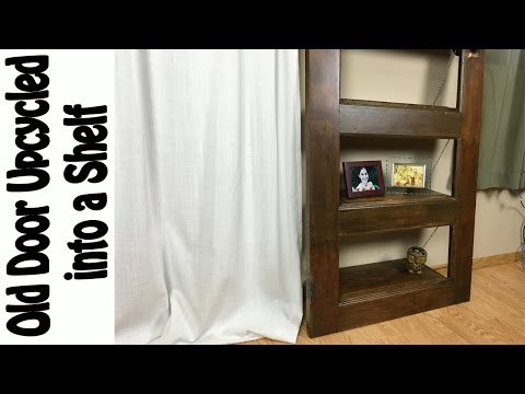 Old Door Upcycled into a Shelf- DIY
