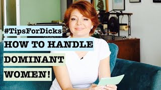 How to Handle Dominant Women (Dating Advice for Shy Men)